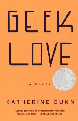 Geek Love By Dunn, Katherine