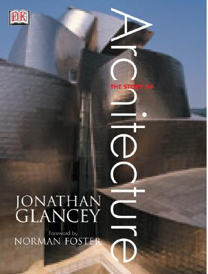 The Story of Architecture By Glancey, Jonathan