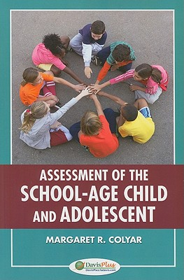 Assessment of the School-age Child and Adolescent By Coylar, Margaret R.