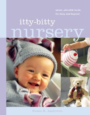 Itty-Bitty Nursery By Anderson, Susan B.